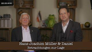 Betrachtungen zur Lage 25.05.2021 - Hans-Joachim Müller & Daniel
