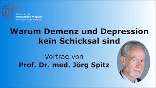 Warum Demenz und Depression kein Schicksal sind - Gesamter Vortrag von Prof. Dr. med. Jörg Spitz