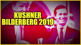 Bilderberg 2019 Jared Kushner And Many Other Surprises!