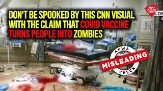 Don't Be Spooked By This CNN Visual Claim That Covid Vaccine Turns People Into Zombies   Fact Check