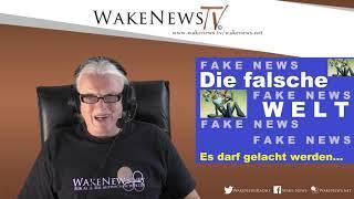 Die falsche W E L T - Es darf gelacht werden! - Wake News Radio/TV 20191210