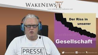 Der Riss in unserer Gesellschaft – Wake News Radio/TV 20160121