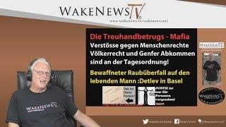 Die Treuhandbetrugs - Mafia - Wake News Radio/TV 20190924