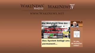 Die Wahrheit:Von der Propagandafront=Geköpft, Überrannt, Ausgeplündert - Wake News Radio/TV 20140826