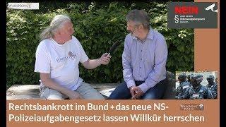 Rechtsbankrott im Bund + das neue NS-Polizeiaufgabengesetz lassen Willkür herrschen 20180427