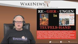 RE-GIER-UNGEN in TEUFELS-HAND - Wake News Radio/TV 20180809