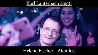 Karl Lauterbach singt Atemlos ????