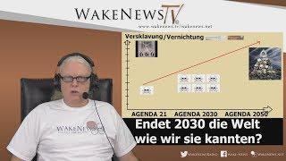 Endet 2030 die Welt wie wir sie kannten? - Wake News Radio/TV 20190124