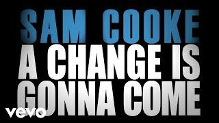 Song:  Sam Cooke - A Change is gonna come - Ein Wandel wird kommen !  Sam Cooke