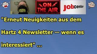 """""""Erneut Neuigkeiten aus dem Hartz 4 Newsletter — wen(n) es interessiert"""" ..."""