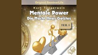 Teil 1 - Mentale Power – Die Macht Ihres Geistes