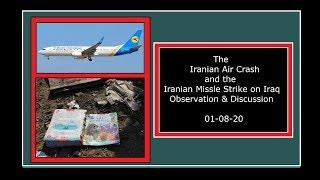 The Iranian Air Crash and the Iranian Missle Strike on Iraq - Observation & Discussion