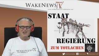 STAAT REGIERUNG ZUM TOTLACHEN – Wake News Radio/TV 20160630