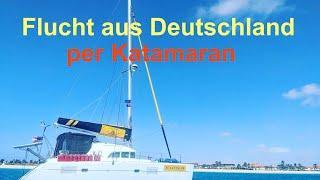 Flucht aus Deutschland per Katamaran