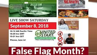 False Flag Month? - United We Start Roundtable Discussion September 8, 2018