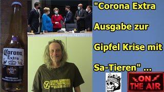 """""""Corona Extra Ausgabe zur Gipfel Krise mit Sa-Tieren"""" ..."""