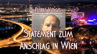 STATEMENT ZUM ANSCHLAG IN WIEN, Pierre Vogel am 02.11.2020