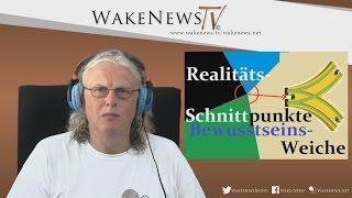 Realitäts-Schnittstellen und Bewusstseinsweiche – Wake News Radio/TV