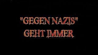 """""""GEGEN NAZIS"""" GEHT IMMER"""