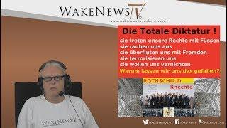 Die Totale Diktatur - Wake News Radio/TV 20170627