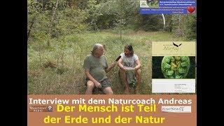 Der Mensch ist Teil der Erde und der Natur - Interview mit Naturcoach Andreas