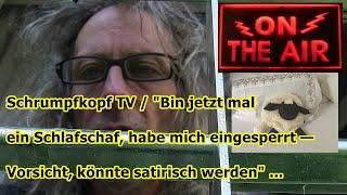 """Trailer: Schrumpfkopf TV / """"Bin jetzt mal ein Schlafschaf — Vorsicht, könnte satirisch werden"""" ..."""