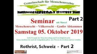 Seminar Menschenrecht-Völkerrecht-Genfer Abkommen - Rothrist, Schweiz 05.10.2019 Part 2
