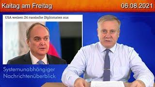 heftig ! Bitte teilen - Der politische Wochenrückblick - Kaitag am Freitag #260 - 06.08.2021