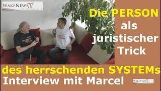 Die PERSON als juristischer Trick des SYSTEMs im Interview: Marcel 20200316