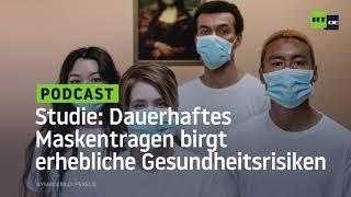 Studie zur Mund-Nasen-Bedeckung: Dauerhaftes Maskentragen birgt erhebliche Gesundheitsrisiken