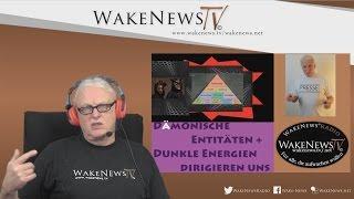 Dämonische Entitäten + Dunkle Energien Dirigieren uns! Wake News Radio/TV 20170126