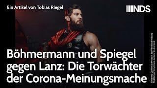 Böhmermann und Spiegel gegen Lanz: Die Torwächter der Corona-Meinungsmache   Tobias Riegel   NDS