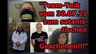 """""""Team-Talk vom 30.07.2021 zum satanistischen Geschehen!!!"""" ..."""