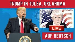 bitte anhören - Juni 2020 Präsident Rede Trump in Tulsa, Oklahoma auf Deutsch übersetzt