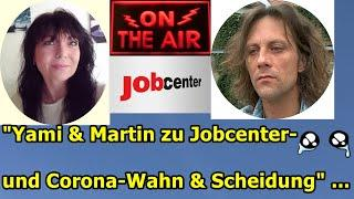"""Yami & Martin zu Jobcenter-, Coronawahn und Yamis Scheidung"" ..."