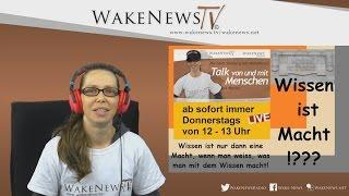 Wissen ist Macht !??? – Talk von und mit Menschen – Maria Wake News Radio/TV