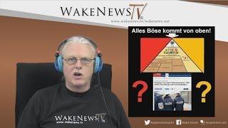 Alles Böse kommt von oben! Wake News Radio/TV 20160112