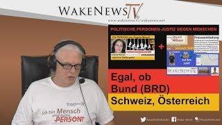 POLITISCHE PERSONEN-JUSTIZ GEGEN MENSCHEN - Wake News Radio/TV 20180320