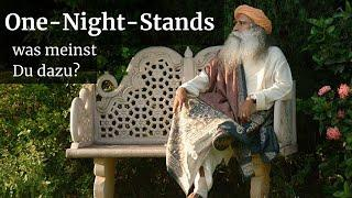 Sadhguru über unverbindliche Liebschaften, One-Night-Stands
