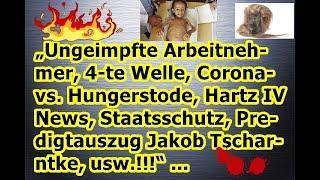 """""""Ungeimpfte Arbeitnehmer, 4-te Welle, Corona- vs. Hungerstode, Hartz IV News, Staatsschutz, usw.!!!"""