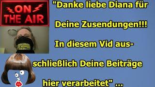"""""""Danke liebe Diana für Deine Zusendungen!!! In diesem Vid ausschließlich Deine Beiträge"""" ..."""