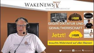 GEGEN DIKTATUR UND GEWALTHERRSCHAFT! - Widerstand auf allen Ebenen! Wake News Radio/TV 20200428