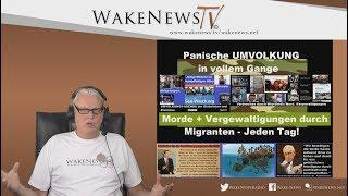 Panische UM VO LK UNG in vollem Gange - Wake News Radio/TV 20190716 zensiert bei YouTube!