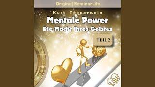 Teil 3 - Mentale Power – Die Macht Ihres Geistes