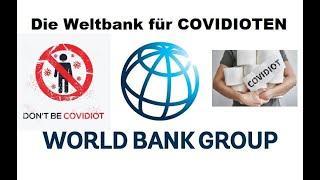 Die Weltbank für COVIDIOTEN ????????