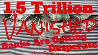1.5 Trillion Dollars In Physical Cash Mostly $100 Bills Has Vanished, Banks Are Desperate To Find It