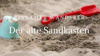 Der alte Sandkasten