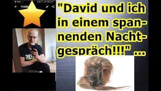 """""""David und ich in einem spannenden Nachtgespräch!!!"""" ..."""