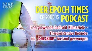 (Podcast) Energiewende bedroht Klimaziele – energieintensive Betriebe ins Ausland gezwungen
