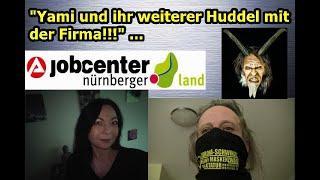"""""""Yami und ihr weiterer Huddel mit der Firma JOBCENTER NÜRNBERGER LAND!!!"""" ..."""